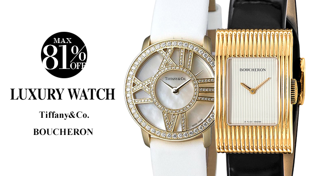 【MAX 81%OFF】LUXURY WATCH ~ Tiffany&Co. / BOUCHERON ~
