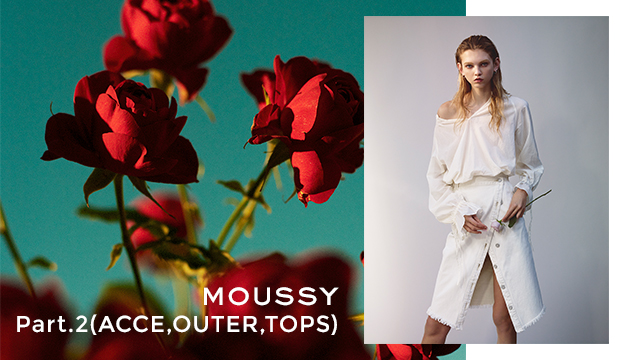 moussy Part2【ACCE・OUTER・TOPS】