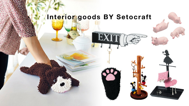 Interior goods BY Setocraft