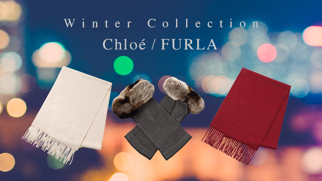 Winter Collection ~Chloe / FURLA~